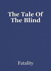 The Tale Of The Blind