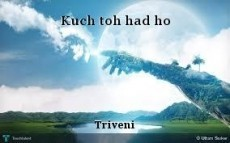 Kuch toh had ho