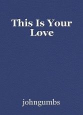This Is Your Love