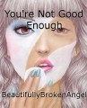 You're Not Good Enough