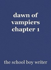 dawn of vampiers chapter 1