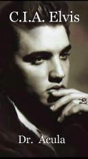 C.I.A. Elvis