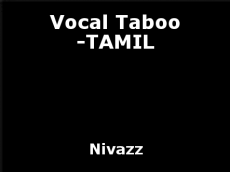 Vocal Taboo -TAMIL