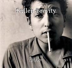 Sullen Brevity