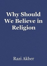 Why Should We Believe in Religion