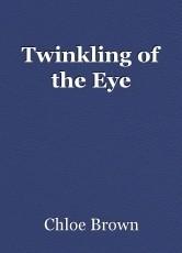 Twinkling of the Eye