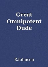Great Omnipotent Dude