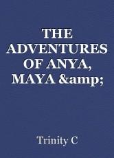 THE ADVENTURES OF ANYA, MAYA & VIOLET