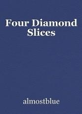 Four Diamond Slices