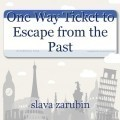 One Way Ticket to Escape from the Past