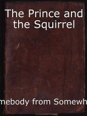 The Prince and the Squirrel
