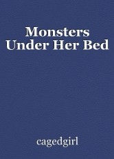 Monsters Under Her Bed