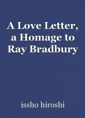 A Love Letter, a Homage to Ray Bradbury