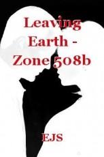 Leaving Earth - Zone 508b