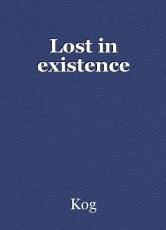Lost in existence