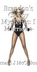 Brandon's Creepy Mysteries: I Married a Zombie