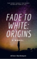 Fade to White: Origins