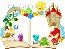 School : different way of seeing world