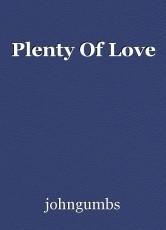 Plenty Of Love