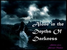 Alone in the Depths of Darkness