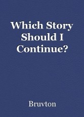 Which Story Should I Continue?