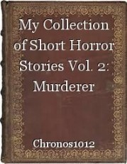 My Collection of Short Horror Stories Vol. 2: Murderer
