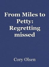 From Miles to Petty: Regretting missed opportunities