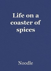 Life on a coaster of spices