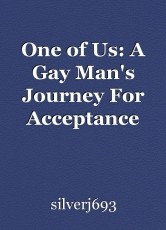 One of Us: A Gay Man's Journey For Acceptance