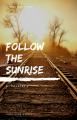 Follow the sunrise