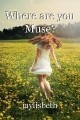 Where are you Muse?