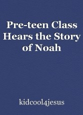 Pre-teen Class Hears the Story of Noah