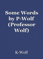 Some Words by P-Wolf (Professor Wolf)