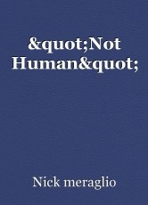 """Not Human"""