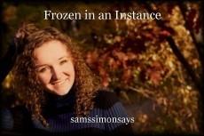 Frozen in an Instance