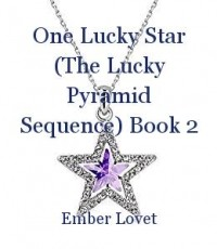 One Lucky Star (The Lucky Pyramid Sequence) Book 2