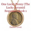 One Lucky Penny (The Lucky Pyramid Sequence) Book 1