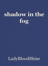 shadow in the fog