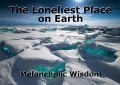 The Loneliest Place on Earth