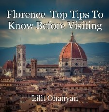 Florence  Top Tips To Know Before Visiting
