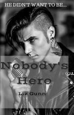 Nobody's Hero (Undergoing editing)