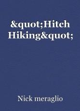 """Hitch Hiking"""