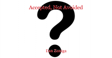 Accepted, Not Avoided