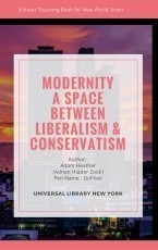 MODERNITY a space between Liberalism & Conservatism