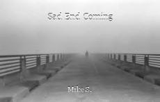 Sad End Coming