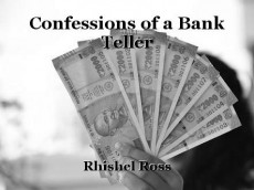 Confessions of a Bank Teller