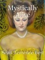 Mystically Alive
