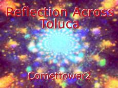 Reflection Across Toluca