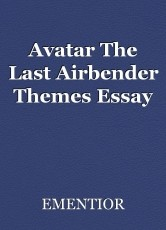 Avatar The Last Airbender Themes Essay