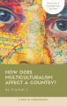 How does a policy of multiculturalism affect a country?